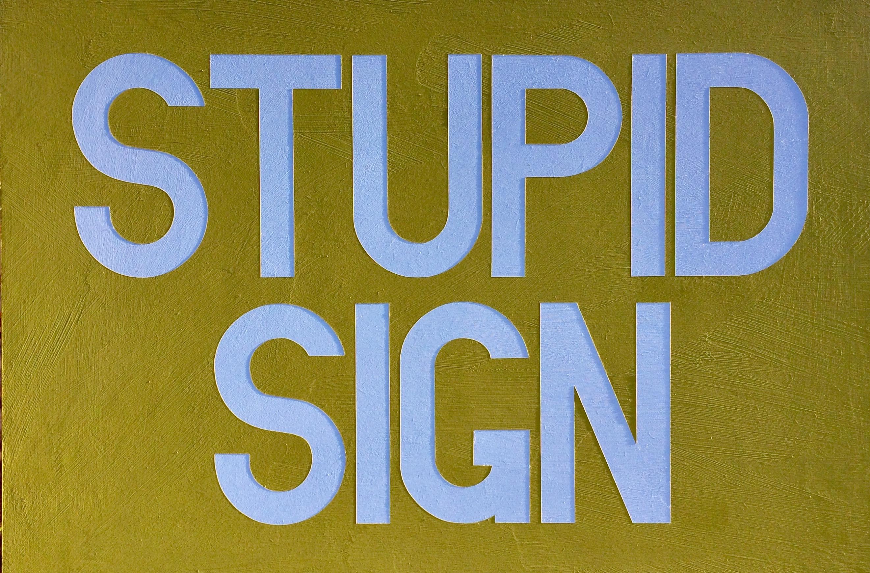 STUPID_SIGN.jpg